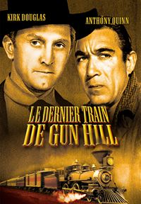 Affiche : Le dernier train de Gun Hill