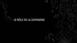 On parle beaucoup de la dopamine et de son rôle important dans la capacité d'attention, mais qu'est-ce que c'est?