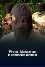 Pirates : Menace sur le commerce mondial