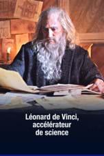 Léonard de Vinci, accélérateur de science