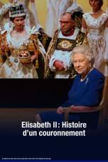 Élisabeth II, histoire d'un couronnement