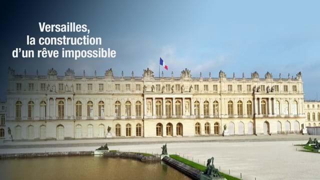 Versailles, la construction d'un rêve impossible