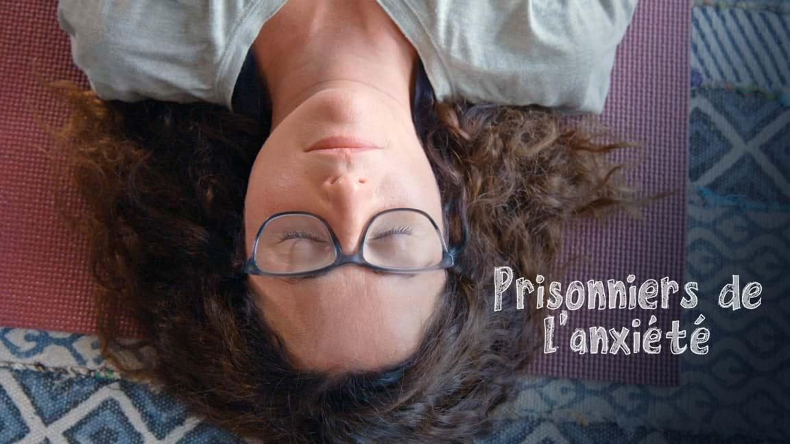 Prisonniers de l'anxiété