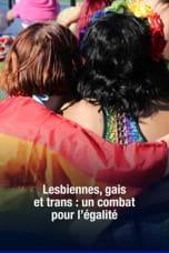 Lesbiennes, gais et trans : un combat pour l'égalité