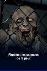 Phobies Les sciences de la peur