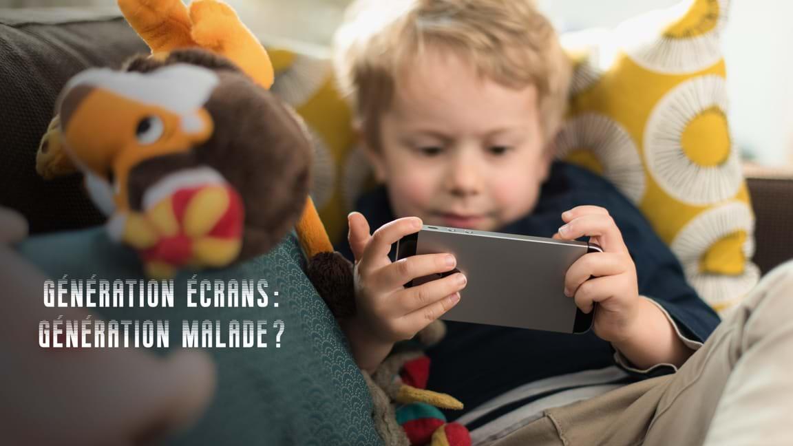 Génération écrans, génération malade?