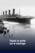 Titanic la vérité sur le naufrage