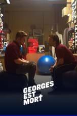 Georges est mort