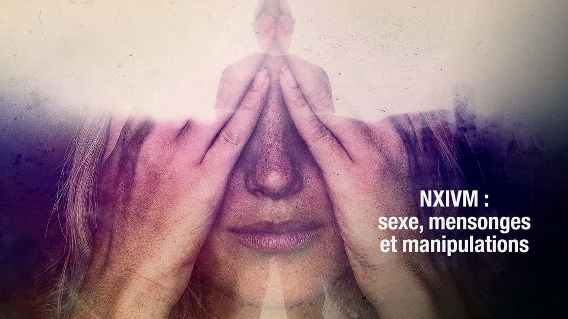 NXIVM : sexe, mensonges et manipulations